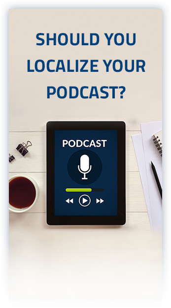 Should You Localize Your Podcast?